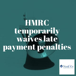 HMRC temporarily waives late payment penalties
