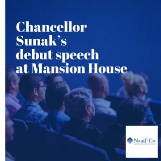Chancellor Sunak's debut speech at Mansion House