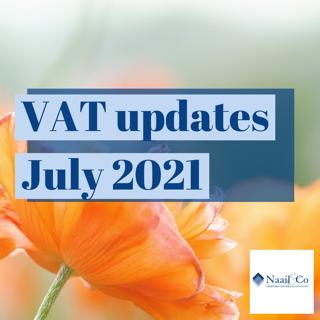 VAT updates- July 2021