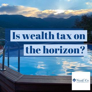 Is wealth tax on the horizon?